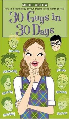 30 Guys in 30 Days Micol Ostow