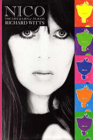 Nico: The Life and Lies of an Icon  by  Richard Witts