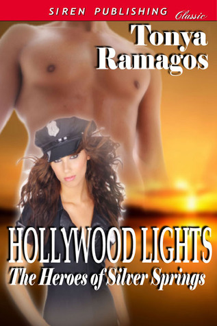 Hollywood Lights (Heroes of Silver Springs, #6)  by  Tonya Ramagos