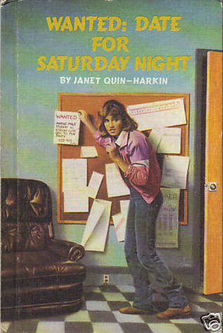Wanted: Date For Saturday Night  by  Janet Quin-Harkin