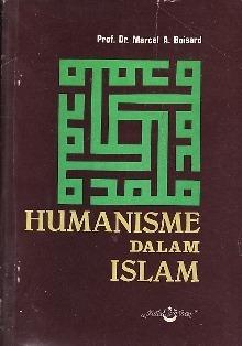 Humanisme dalam Islam  by  Marcel A. Boisard