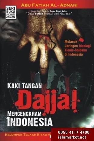Kaki Tangan Dajjal Mencengkeram Indonesia  by  Abu Fatiah al-Adnani