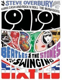 London Babylon: The Beatles and the Stones in the Swinging Sixties  by  Steve Overbury