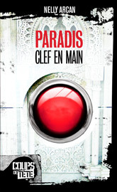 Paradis: Clef en main Nelly Arcan