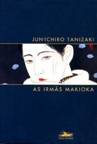 As Irmãs Makioka Junichirō Tanizaki
