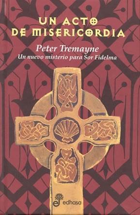 Un acto de misericordia/ Act of Mercy (Sister Fidelma, #8)  by  Peter Tremayne