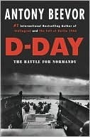 D-Day: The Battle for Normandy  by  Antony Beevor