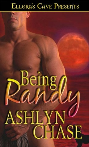 Being Randy Ashlyn Chase