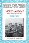 Verso Napoli: Dodici scrittori e la città  by  Various