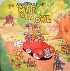 The Adventures Of Wise Old Owl  by  Robert Kraus