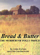 Bread & Butter: The Murders of Polly Frisch  by  Cindy Amrhein