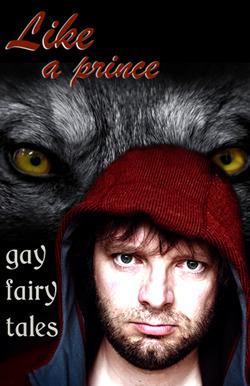 Like a Prince: Gay Erotic Fairy Tales Cecilia Tan