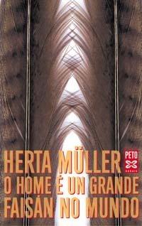 O home é un grande faisán no mundo  by  Herta Müller