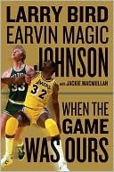 When the Game Was Ours Larry Bird
