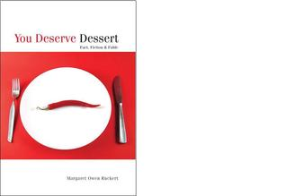You Deserve Dessert: Fact, Fiction & Fable  by  Margaret Owen Ruckert