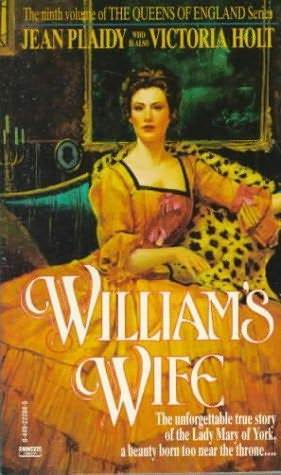 Williams Wife (Queens of England, #10)  by  Jean Plaidy