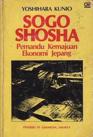 Sogo Shosha: Pemandu Kemajuan Ekonomi Jepang Kunio Yoshihara