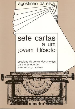 Sete Cartas a um Jovem Filósofo  by  Agostinho da Silva