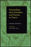 Nationalism, Antisemitism, and Fascism in France  by  Michel Winock