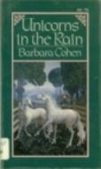 Unicorns in the Rain Barbara Cohen
