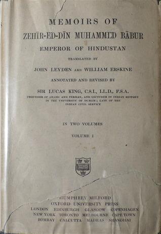 Memoirs Of Zehir-Ed-Din Muhammed Babur, Emperor Of Hindustan (1921)  by  Zehir-Ed-Din Muhammed Babur