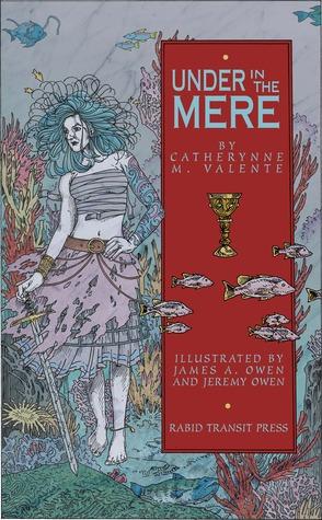 Under in the Mere Catherynne M. Valente