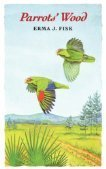 Parrots Wood Erma J. Fisk