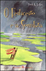 O Feiticeiro e a Sombra (Ciclo de Terramar, #1) Ursula K. Le Guin