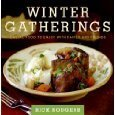 Winter Gatherings: Casual Food to Enjoy with Family and Friends Rick Rodgers
