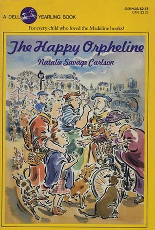 The Happy Orpheline  by  Natalie Savage Carlson
