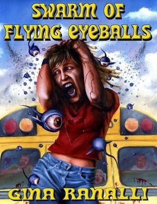 Swarm of Flying Eyeballs Gina Ranalli