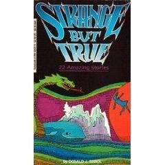 Strange but True Twenty-Two Amazing Stories  by  Donald J. Sobol