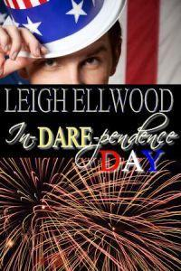 In-Dare-Pendence Day (Dareville, #4.6)  by  Leigh Ellwood