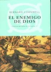 El enemigo de Dios/ Enemy of God (The Arthur Books, #2)  by  Bernard Cornwell