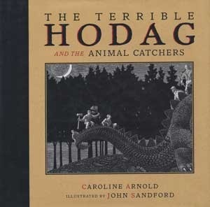 The Terrible Hodag and the Animal Catchers  by  Caroline Arnold