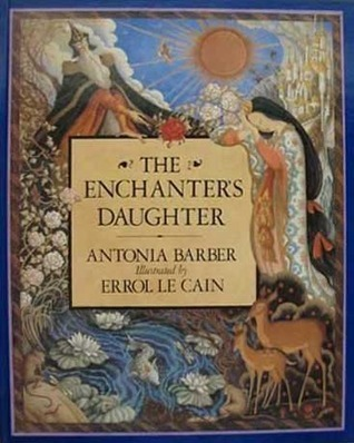 The Enchanterʾs Daughter Antonia Barber