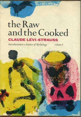 The Raw and the Cooked (Introduction to a Science of Mythology, Vol 1)  by  Claude Lévi-Strauss