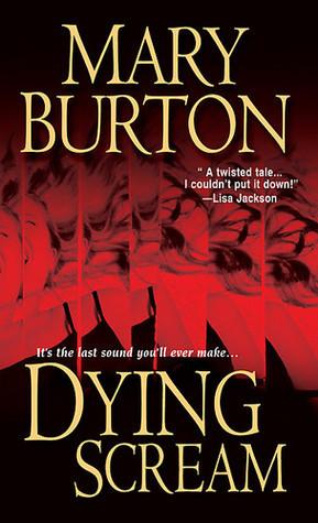 Dying Scream  by  Mary Burton