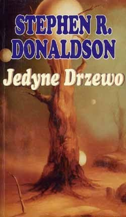 Jedyne drzewo (Drugie Kroniki Thomasa Covenanta, #2) Stephen R. Donaldson