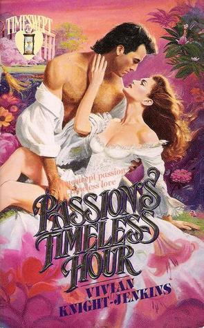 Passions Timeless Hour  by  Vivian Knight-Jenkins