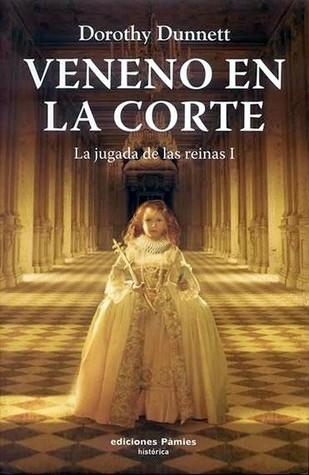 Veneno en la corte: La jugada de las reinas I Dorothy Dunnett