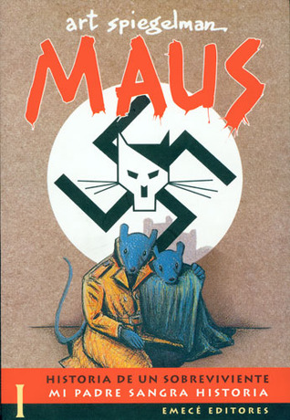 Maus: Historia de un sobreviviente I: Mi Padre Sangra Historia  by  Art Spiegelman