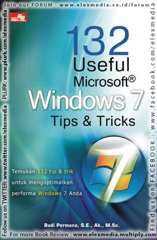 132 USEFUL WINDOWS 7 TIPS & TRICKS  by  Budi Permana