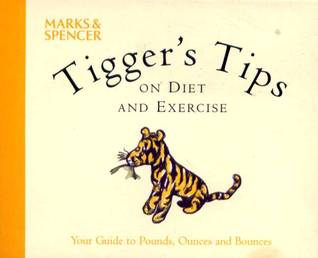 Tiggers Tips on Diet and Exercise  by  A.A. Milne