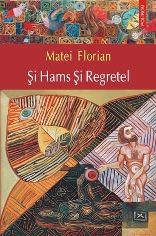 Şi Hams Şi Regretel  by  Matei Florian