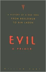 Evil: A Primer  by  William Hart