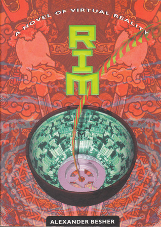 Rim: A Novel of Virtual Reality  by  Alexander Besher