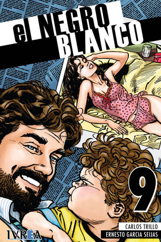 El Negro Blanco, #9  by  Carlos Trillo