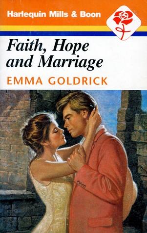 Faith, Hope and Marriage Emma Goldrick