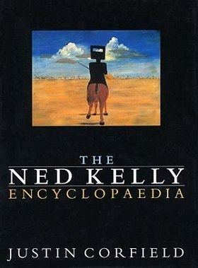 The Ned Kelly Encyclopaedia  by  Justin Corfield